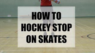 Learn how to stop quickly using the hockey stop on skates, perfect for Roller Derby