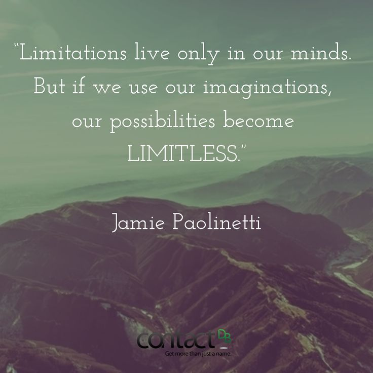 """""""Limitations live only in our minds. But if we use our imaginations, our possibilities become Limitless.""""  #limit #boundary #imaginations #quotes #motivational #contactdbquotes #quotes"""