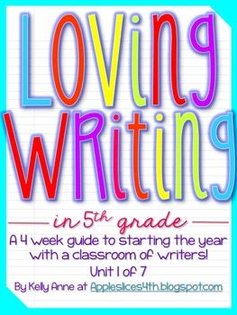 5th Grade Writing Unit -Loving Writing- Unit 1 {Common Cor