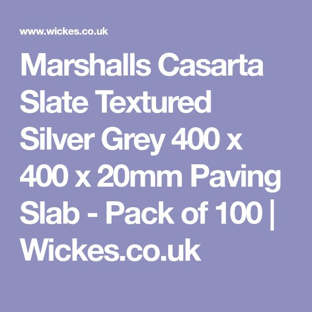 Marshalls Casarta Slate Textured Silver Grey 400 x 400 x 20mm Paving Slab - Pack of 100 | Wickes.co.uk