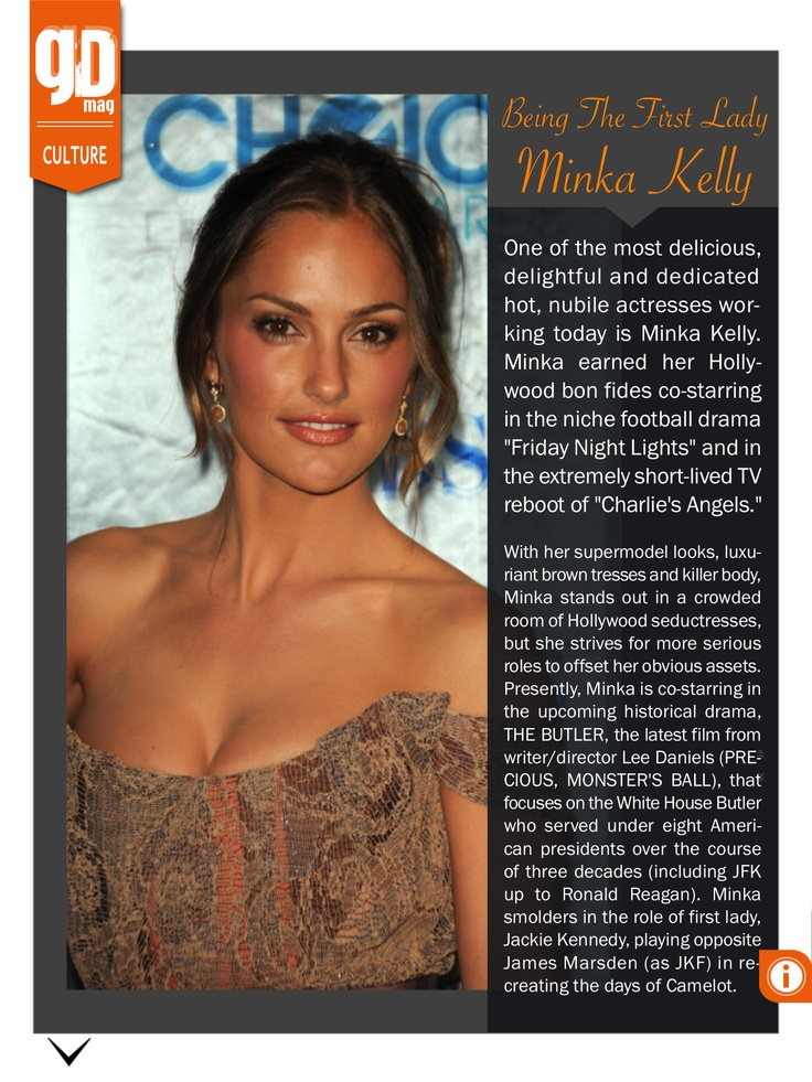 Yes, yes, yes!!! Minka Kelly in this issue of GD MAG... 'Being The First Lady'