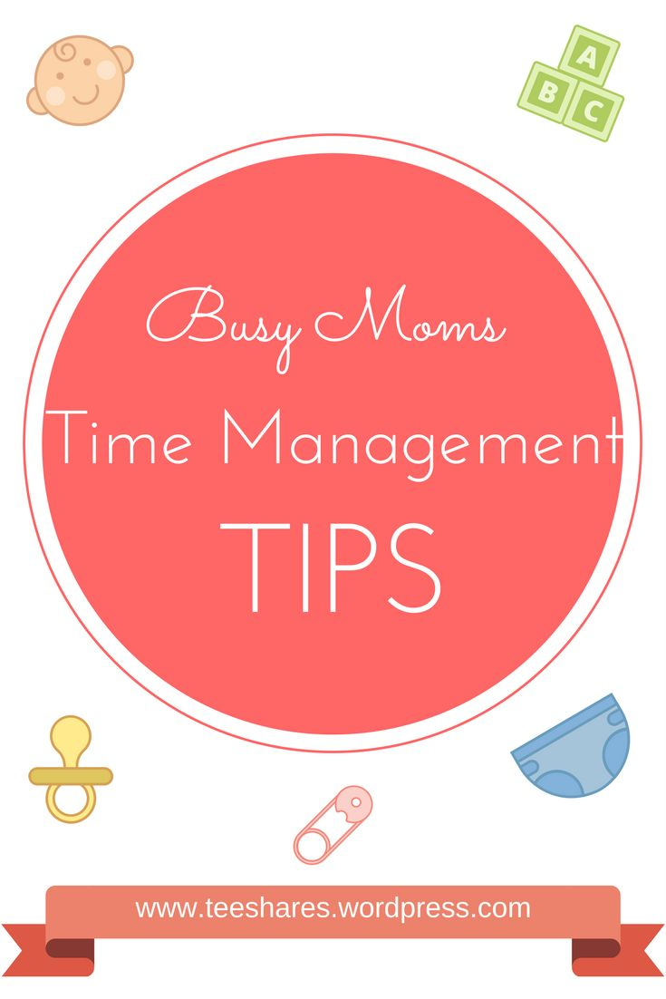 11 Time Management Tips for Busy moms