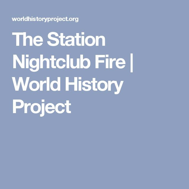 The Station Nightclub Fire | World History Project