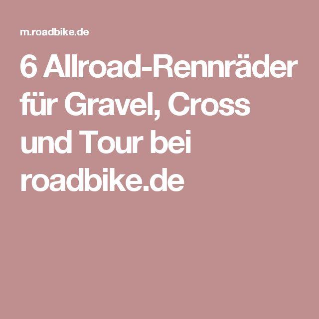 6 Allroad-Rennräder für Gravel, Cross und Tour bei roadbike.de