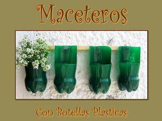 Con Tus Propias Manos: COMO HACER MACETEROS CON BOTELLAS PLASTICAS