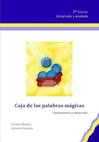 Caja de las palabras mágicas. Fundamentos y desarrollo. de Antonio Santana Agredano, http://www.amazon.es/dp/B00BCRERAO/ref=cm_sw_r_pi_dp_gnufrb1V7FDM6