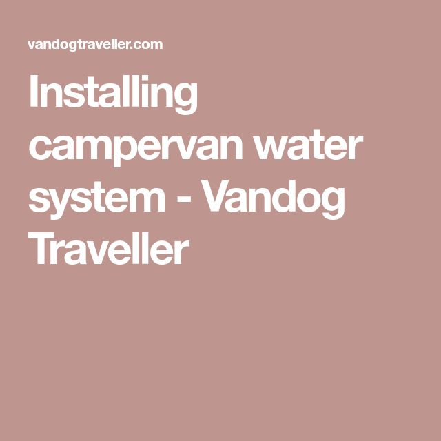 Installing Water System In My Campervan Conversion This Covers The Fresh Tank Pump And Waste Installation Van