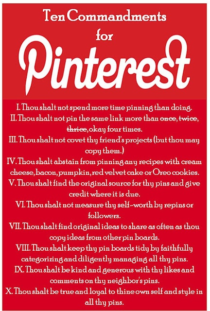 Ten Commandments for Pinterest, not so sure #4 is doable?...Pinterest Command, Pinterest Humor, Pinterest Lol, Frequent Muse, Domestic Dilettante, Red Velvet, Pinterest 10, Ten Command, 10 Command