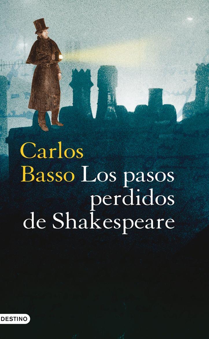 Los pasos perdidos de Shakespeare, Destino-Planeta, Barcelona, 2008