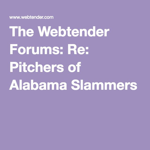 The Webtender Forums: Re: Pitchers of Alabama Slammers