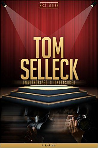 Amazon.com: Tom Selleck Unauthorized & Uncensored (All Ages Deluxe Edition with Videos) eBook: R.B. Grimm: Kindle Store