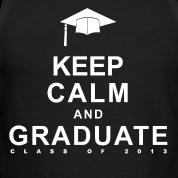 Keep Calm and Graduate 2013 Design