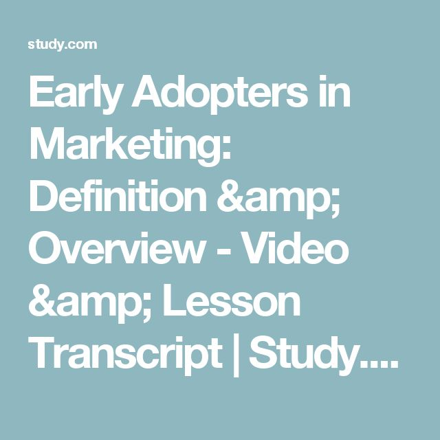 Early Adopters in Marketing: Definition & Overview - Video & Lesson Transcript | Study.com