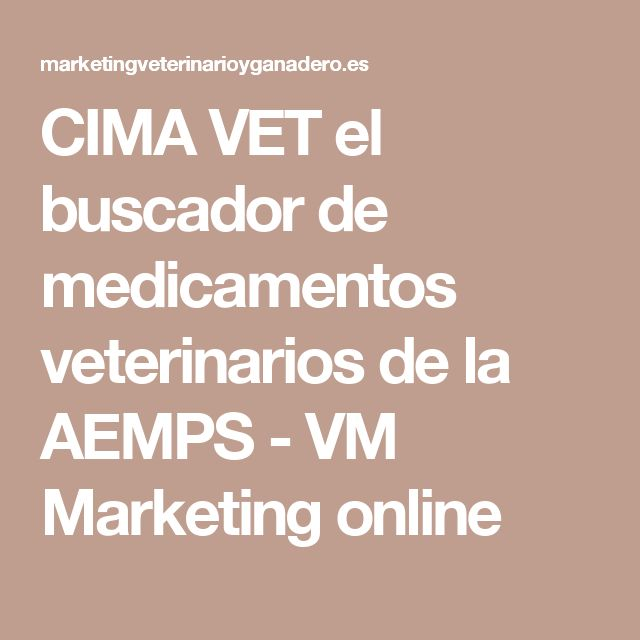 CIMA VET el buscador de medicamentos veterinarios de la AEMPS - VM Marketing online