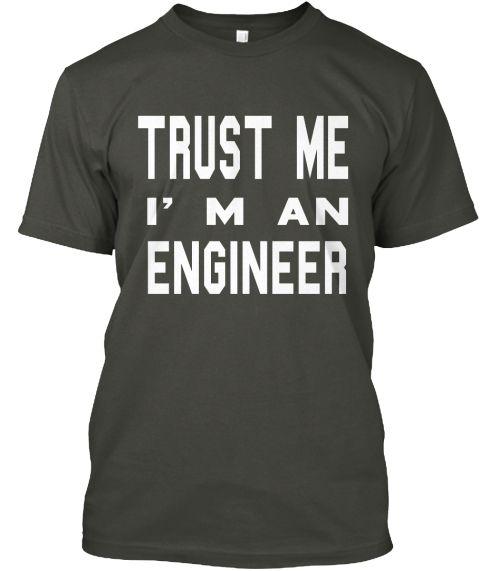 Trust Me I' M An Engineer Smoke Gray T-Shirt Front