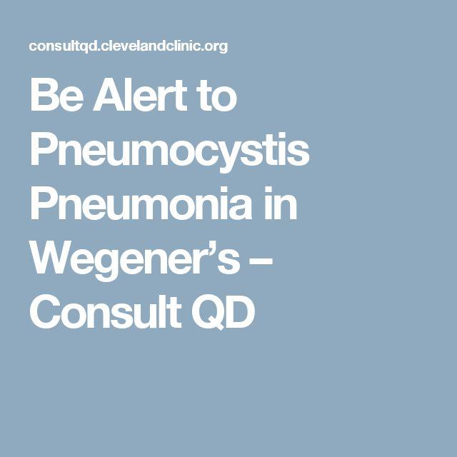 Be Alert to Pneumocystis Pneumonia in Wegener's – Consult QD