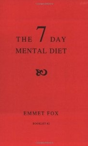 The 7 Day Mental Diet, by Emmet Fox