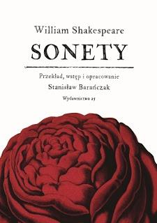 """""""Sonety"""" William Shakespeare  Wydawnictwo a5  wydanie: 09/2012  przekład: Stanisław Barańczak"""