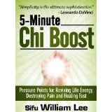 5-Minute Chi Boost - Five Pressure Points for Reviving Life Energy and Healing Fast (Chi Powers for Modern Age) (Kindle Edition)By William Lee