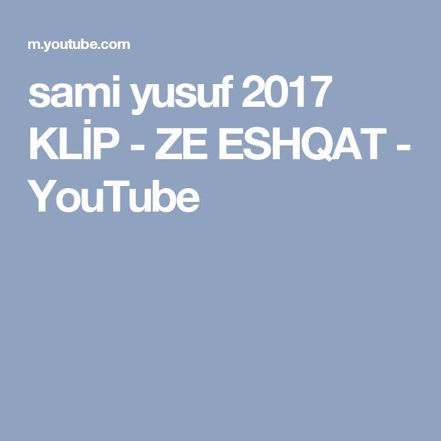 sami yusuf 2017 KLİP - ZE ESHQAT - YouTube