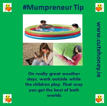 On really great weather days work outside while the children play.  That way you get the best of both worlds. www.mumpreneursupportnetwork.com