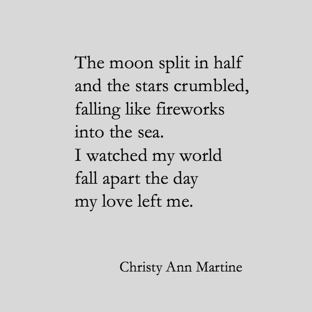 The Day My Love Left Me - Christy Ann Martine - Sad Love Poems and Quotes - Poetry