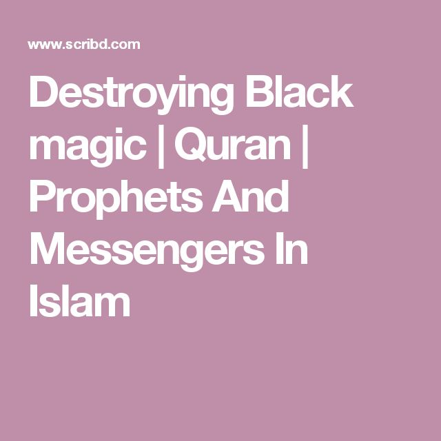 Destroying Black magic | Quran | Prophets And Messengers In Islam