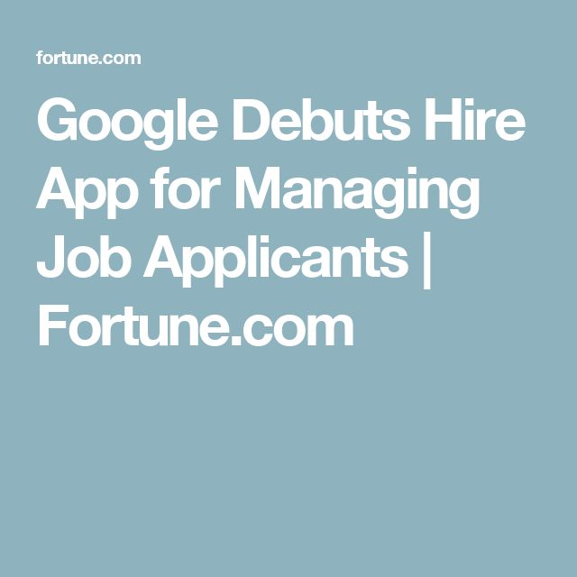 Google Debuts Hire App for Managing Job Applicants | Fortune.com