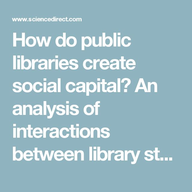 How do public libraries create social capital? An analysis of interactions between library staff and patrons
