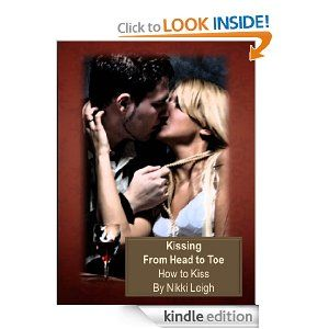 Amazon.com: Art of Kissing From Head to Toe - How to Kiss (Ready for Love Series with Love Coach Nikki Leigh) eBook: Nikki Leigh, Mitzi Rae:... $2.99 --- Temperatures are dropping in various areas around the world -- so I want to share a very reasonably priced report that is packed with easy and fun tips to help you heat up your personal life.... what are you waiting for?? Download your copy NOW and start using these ideas TODAY :)