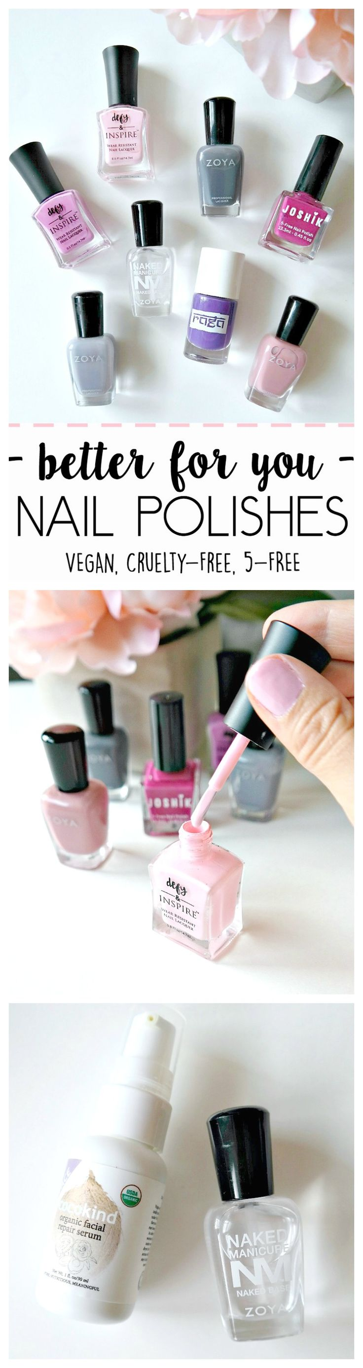 "A 'Better For You' Nail Polish List. Vegan, Cruelty-Free and ""5-Free"". The best brands that are healthier for us and the environment, PLUS my mani-pedi routine. #5free #nail #polish #vegan"