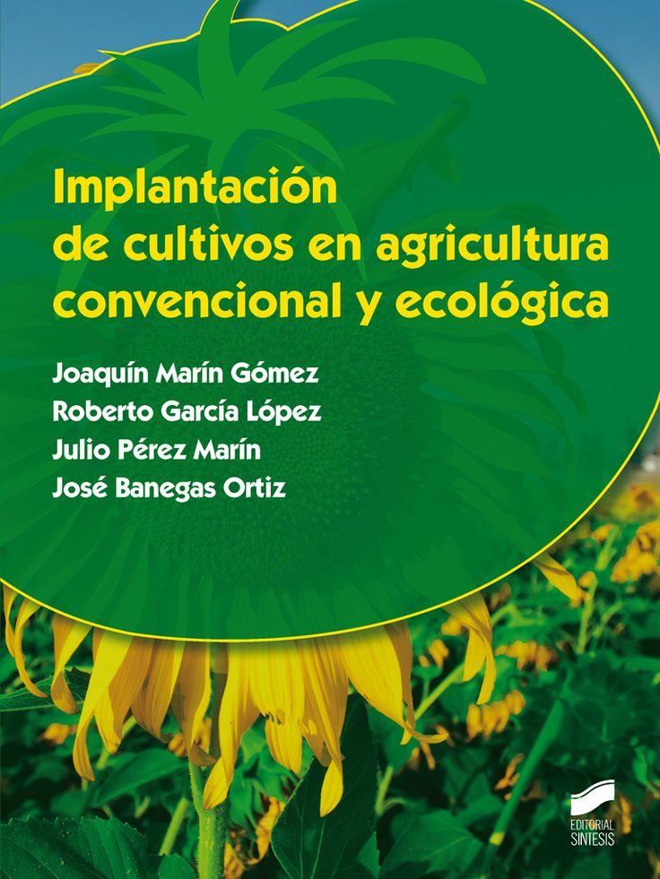 Implantación de cultivos en agricultura convencional y ecológica / Joaquín Marín Gómez ... [et al.]