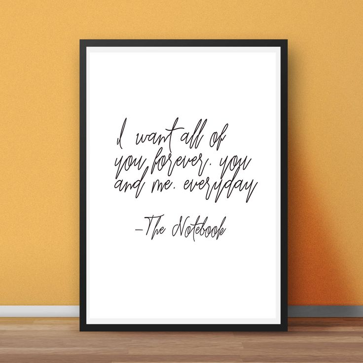 I want all of you forever, you and me, everyday / noah and allie / the notebook quotes / the notebook / nicholas sparks / noah the notebook by MLandCreations on Etsy