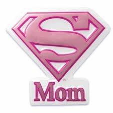 SUPER mom!