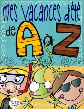 Summer Vacation A to Z ~ Mes vacances d'été de A à Z. Students reflect and write about their summer vacation (past) or predict and write about their upcoming vacation (future) from A to Z!
