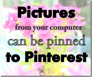 How to put your pictures onto Pinterest from your computer. Crafts a la mode #blogging