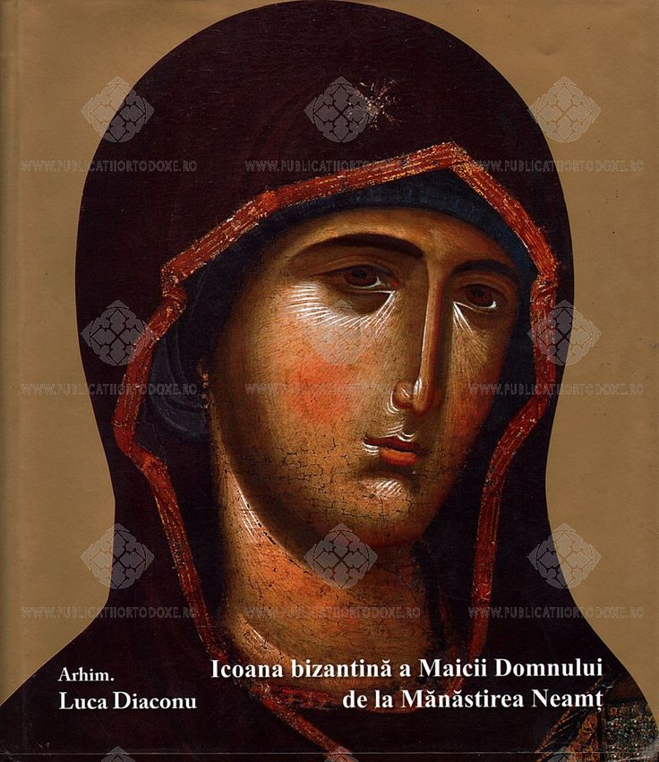 The Byzantine icon of the MostHoly Mother of God from Neamt Monastery, Romania