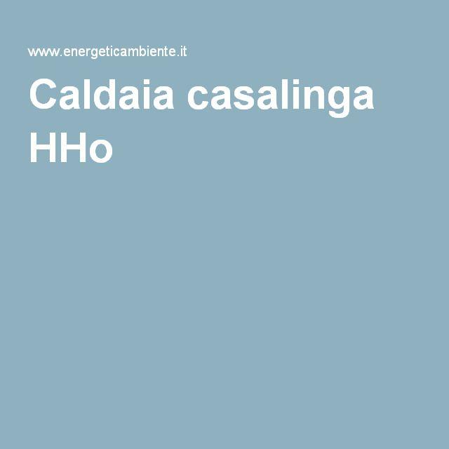Caldaia casalinga HHo