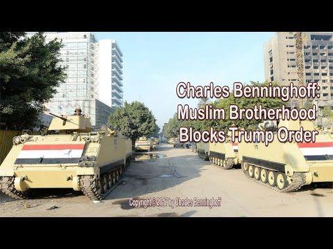 Charles Benninghoff: Muslim Brotherhood Blocks Trump Orders