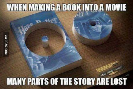 Cuando convierten un libro a pelicula, muchas partes del libro quedan perdidas...