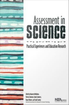 """If you want to learn about the latest research on assessment techniques that really work, the ideal sourcebook is right here in your hands. """"Assessment in Science"""" is a collection of up-to-date reports by authors who are practicing KOCo16 classroom teachers and university-based educators and researchers."""""""