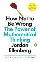 How Not to Be Wrong: The Power of Mathematical Thinking (häftad)