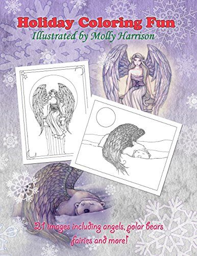 Holiday Coloring Fun By Molly Harrison Angels Polar Bears Fairies And More