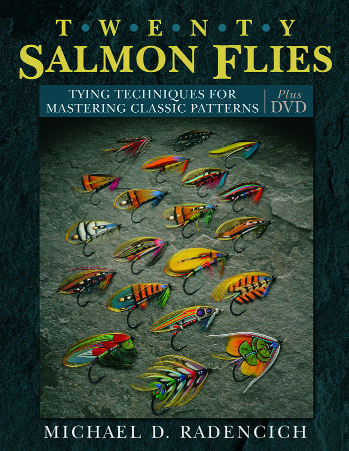Twenty Salmon Flies by Michael D Radencich | Stackpole Books (distributed in the UK by Quiller)