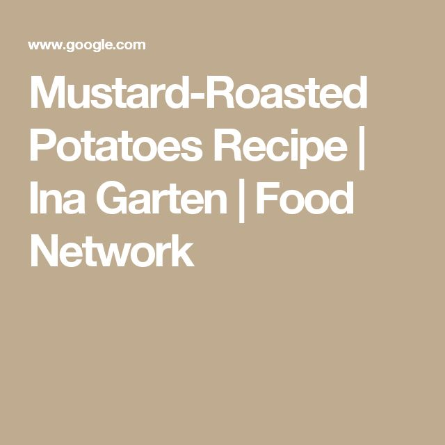 Mustard-Roasted Potatoes Recipe   Ina Garten   Food Network