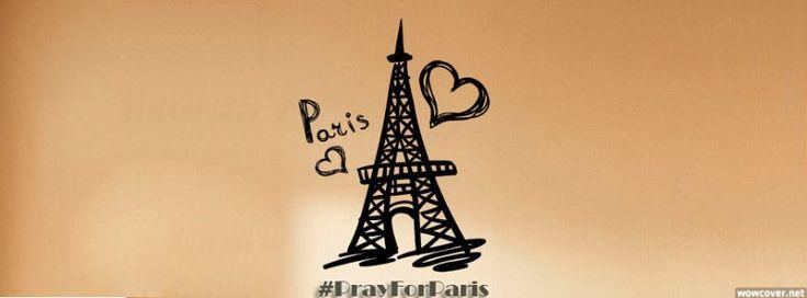 We Pray For Paris We Pray For France Facebook Covers - Facebook Covers For Free, Newest facebook covers timeline, Timeline Covers