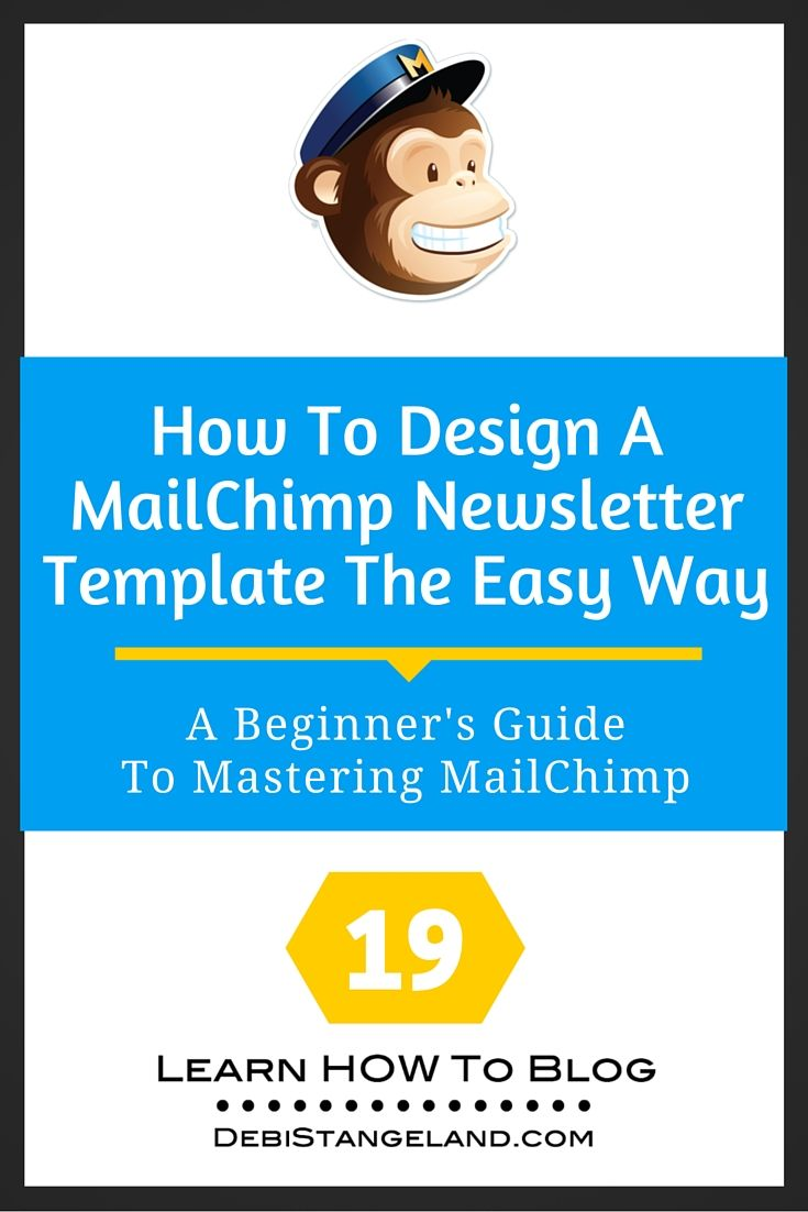 Designing your own MailChimp newsletter template is easy. MailChimp has made the creation process simple with their template design center. Learn how to use the free tools they offer in the right combination. Then you'll be on your way to designing a customized newsletter that informs your subscribers and reflects your brand. ★ Learn HOW To Blog ★