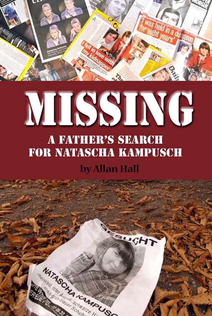 """All news related to the latest book by investigative journalist Allan Hall, """"Missing - a father's search for Natascha Kampusch."""""""