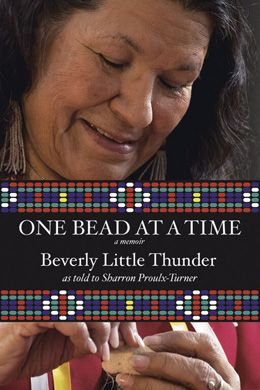 """One Bead at a Time"": the oral memoir of Beverly Little Thunder, a two-spirit Lakota Elder from Standing Rock, who has lived most of her life in service to Indigenous and non-Indigenous women in vast areas of both the U.S. and Canada. Transcribed and edited by two-spirit Métis writer Sharron Proulx-Turner, Little Thunder's narrative is told verbatim, her melodious voice and keen sense of humour. Beverly was active in the A.I.M. movement--she continues to promote political awareness. $22.95"