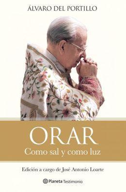 """""""Orar: Como sal y como luz"""" by Ven. Bishop Alvaro del Portillo"""